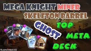 Mega Knight Miner Skeleton Barrel Ghost Deck 💥💥💥 Clash Royale Top META Deck | CR Deck