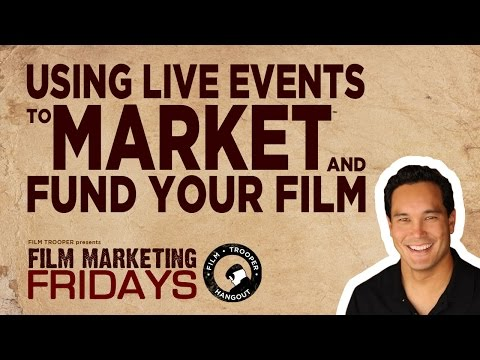 Film Marketing Fridays - Using Live Events to Market and Fund Your Film