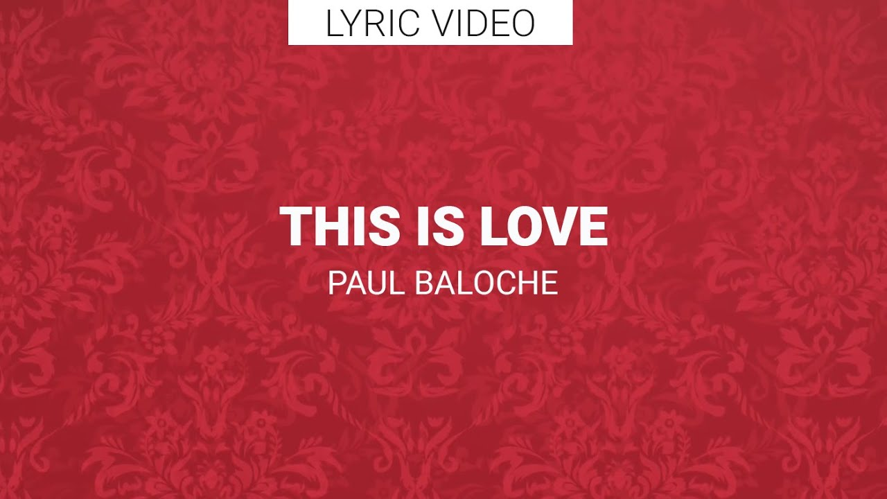 paul-baloche-this-is-love-lyric-video-leadworshipdotcom