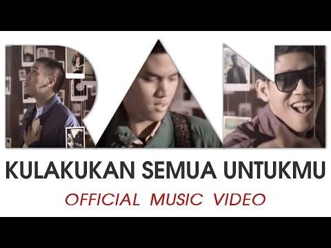 RAN - Kulakukan Semua Untukmu (Official Music Video)