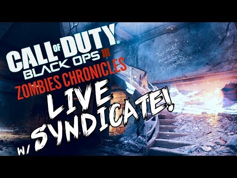 "Black Ops 3: ""DOING STUPID SH*T"" - ZOMBIE CHRONICLES *LIVESTREAM* w/ Syndicate!"