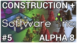 Up and Upgrades = Construction + Software Inc. [Alpha 8] #5
