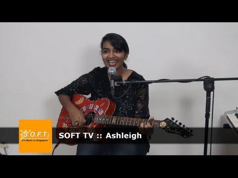 SOFT TV :: Ashleigh  [Singapore Music]