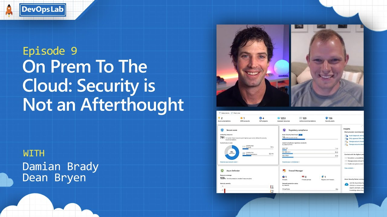 On Prem To The Cloud: Security is Not an Afterthought (Episode 9)