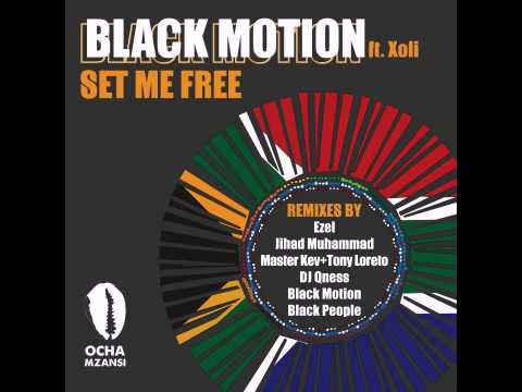 Black Motion feat. Xoli - Set Me Free (Ezel Remix)