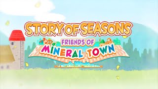 Story of Seasons: Friends Of Mineral Town - Official Launch Trailer