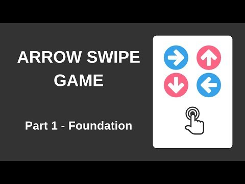 Arrow Swipe Game With HTML, CSS And JavaScript (Part 1 - Foundation)