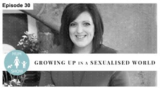 30 GROWING UP IN A SEXUALISED WORLD from Mum Show TV