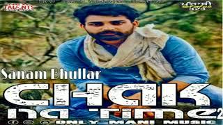 Chak Na Time (Remix) | Only Mani Music | Sanam Bhullar |Latest Punjabi Songs | New Talent Production