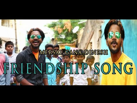 Chennai Gana _ mersal Gana Dinesh SINGING |  new  friendship song 2018