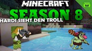 HARDI SIEHT DEN TROLL «» Minecraft Season 8 # 29 | HD