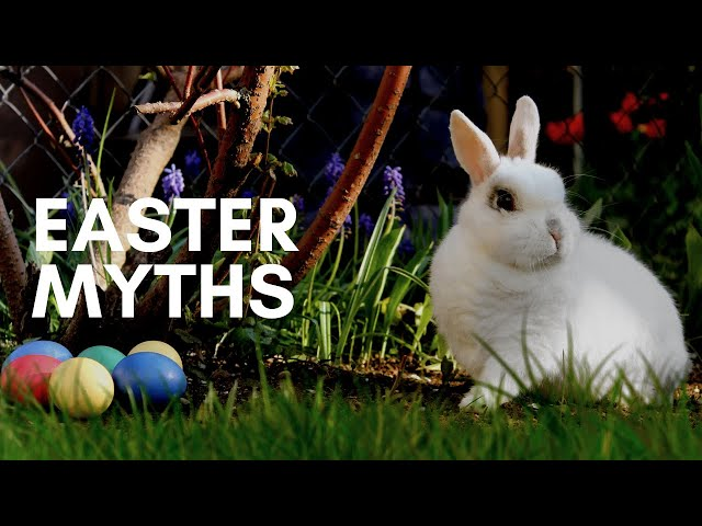 Myths Christians believe about Easter