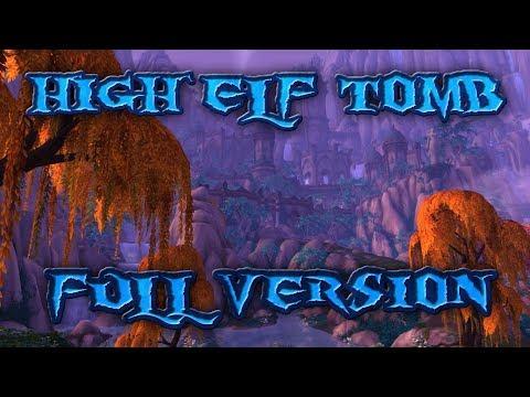 High Elf Tomb H Full Version - WoW: Legion Music