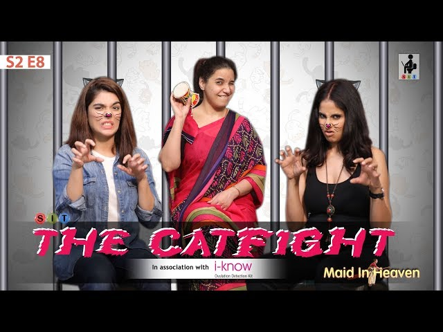 SIT | Maid In Heaven | THE CATFIGHT | S2 E8 | Chhavi Mittal | Shubhangi Litoria | Pooja Gor