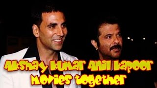 Akshay Kumar and Anil Kapoor Movies together : Bollywood Films List 🎥 🎬