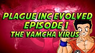 Plague Inc Evolved - Episode 1 - The Yamcha Virus