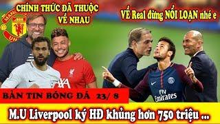 """🔥Bản Tin Bóng Đá 22/8 :  M U Những Cú lừa """"cục nợ"""" - Real cử sứ giả sang Pháp Chốt Neymar"""