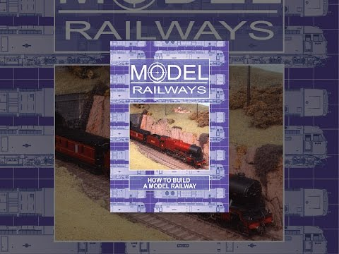 Model Railways - How To Build a Model Railway