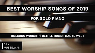 Best Worship Songs of 2019 for Solo Piano | by Dan Musselman