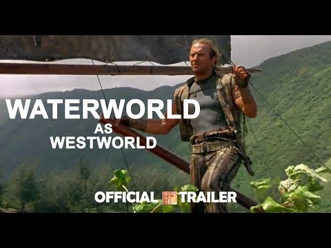 Waterworld as Westworld - Full online Recut