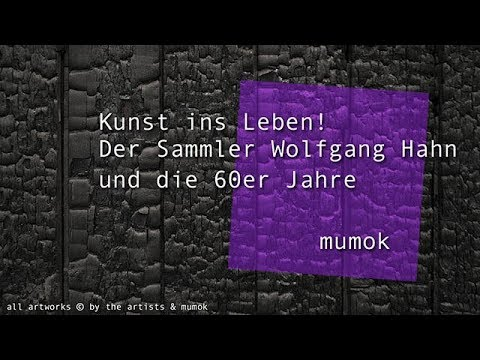 theartVIEw – Art into Life!, Collector Wolfgang Hahn and the 60s at mumok