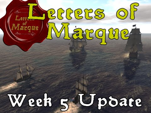 Letters of Marque (Pre-Alpha) - Week 5