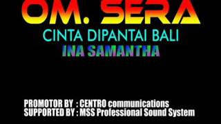 "Video OM SERA  "" CINTA DI PANTAI BALI "" Voc.INA SAMANTHA download MP3, 3GP, MP4, WEBM, AVI, FLV Desember 2017"