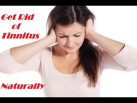 How to Get Rid of Tinnitus Naturally  - Tinnitus Treatment