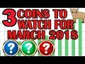 TOP 3 CRYPTOCURRENCY COINS FOR MARCH 2018 AND BEYOND! 3 of the top coins to invest in right now