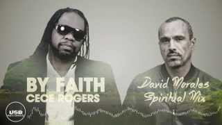 "CeCe Rogers ""By Faith"" David Morales Spiritual Mix"