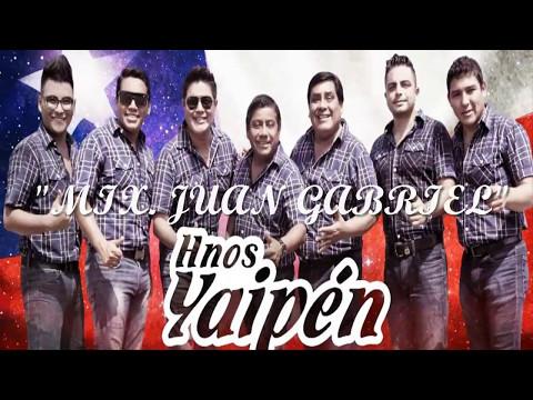 Mix. Juan Gabriel - Hnos. Yaipen(letra)