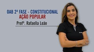 OAB 2ª FASE | Constitucional  | Rafaella Leão | Ação Popular