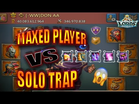 40 Billion Might VS 108M SOLO TRAP - LORDS MOBILE