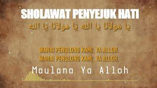 LIRIK SHOLAWAT PENYEJUK HATI ( YA MAULANA YA ALLOH )    COVER BY MUHAJIR LAMKARUNA