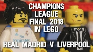 Champions League Final 2018 in LEGO (Real Madrid v Liverpool)