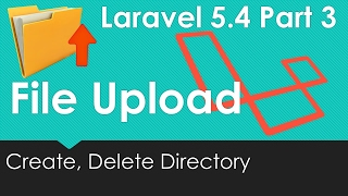 Laravel 5.4 File upload - Play with Directory (Create Delete Directory) #3/9