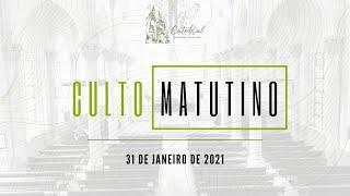 Culto Matutino | Igreja Presbiteriana do Rio | 31.01.2021