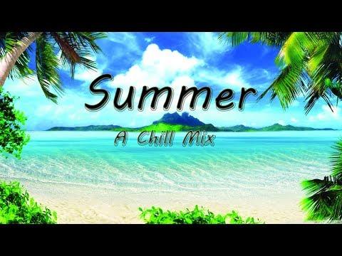 Summer | A Chill Mix