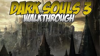 Dark Souls 3 Walkthrough   Undead Settlement and the Cursed Rotted Greatwood