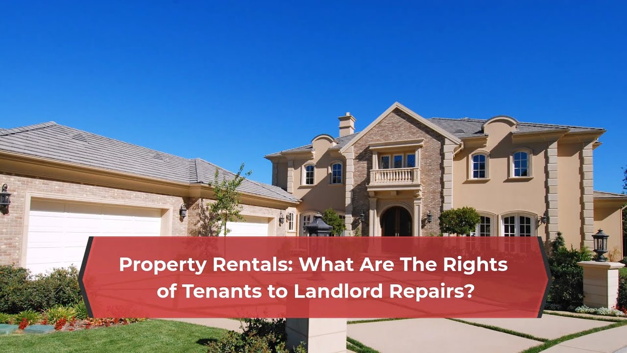 Property Rentals What Are The Rights of Tenants to Landlord Repairs