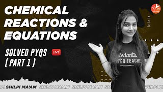 Chemical Reactions And Equations - Solved PYQs ( Part 1 ) CBSE Class 10 Science Chapter  1   Term 1