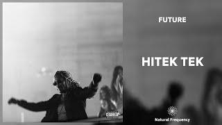 Future - HiTek Tek (432Hz)