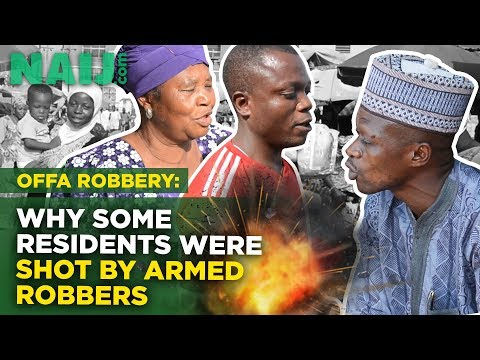 Offa bank robbery: Why some residents were shot by armed robbers. Naij.com TV