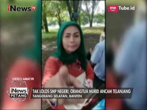 Viral!! Seorang Ibu Mengamuk Anak tak Lolos SMP Negeri, Ibu Ancam Telanjang - iNews Petang 12/07