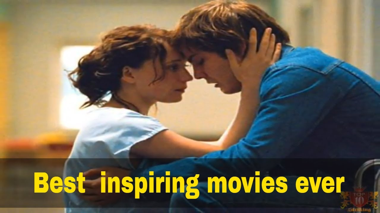 Top 10 best inspirational movies of all time - Inspire You To Never Give Up
