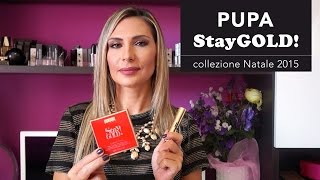 PUPA STAY GOLD! | Collezione MakeUp Natale 2015