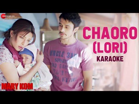 Chaoro (Lori) Karaoke + Lyrics (Instrumental) | MARY KOM | Priyanka Chopra