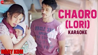 Chaoro (Lori) Karaoke + Lyrics (Instrumental)   MARY KOM   Priyanka Chopra