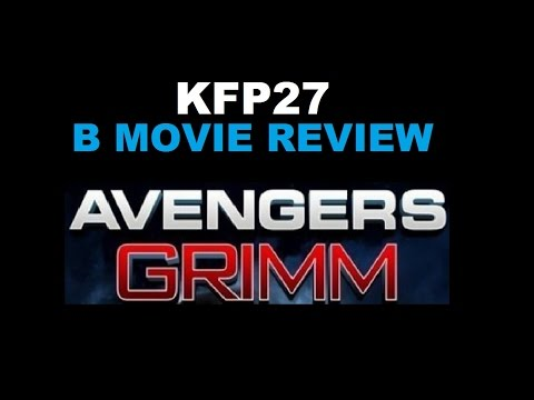 KFP27: B MOVIE   AVENGERS GRIMM!