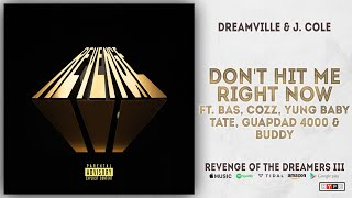 Bas, Cozz, Yung Baby Tate, Guapdad 4000 & Buddy - Don't Hit Me Right Now (Revenge of the Dreamers 3)